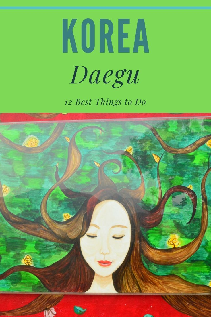 Daegu is home to the stunning Apsan Mountain, a fantastic street art scene, coffee and cute restaurants galore and so much more - find out the Top 12 Things to do in Daegu Korea here #korea #daegu